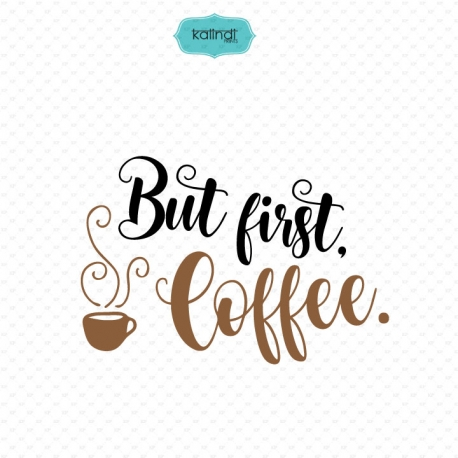 But first coffee svg, Coffee svg,  svg files sayings, quotes, quote svg, hand lettered design, handwriting svg, svg files