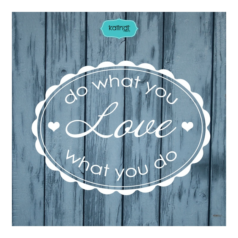 Doing What You Love Quotes: Do What You Love Quote Svg