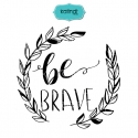 Be brave quote svg, hand lettering, positive saying svg, quote svg, svg file, svg