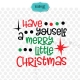 Have yourself a merry little Christmas SVG, Christmas SVG, Christmas quote SVG