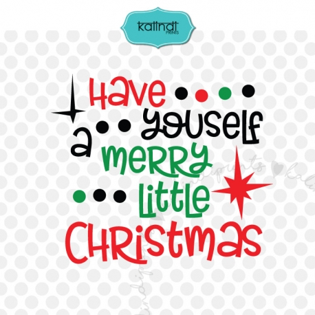 Have Yourself A Merry Little Christmas Svg.Have Yourself A Merry Little Christmas Svg Christmas Svg
