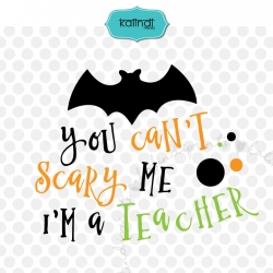 You cannot scare me I'm a teacher SVG