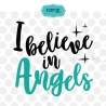 I believe in angels SVG, angel SVG file