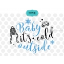 Baby it's cold outside svg, Christmas SVG