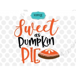 Sweet as pumpkin pie SVG, thanksgiving SVG