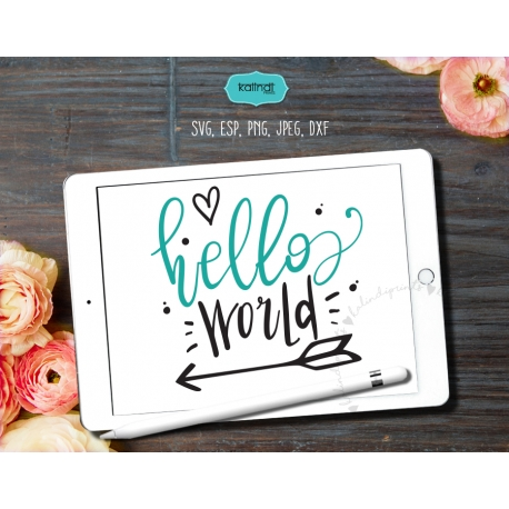 Hello world SVG, new baby SVG, newborn SVG