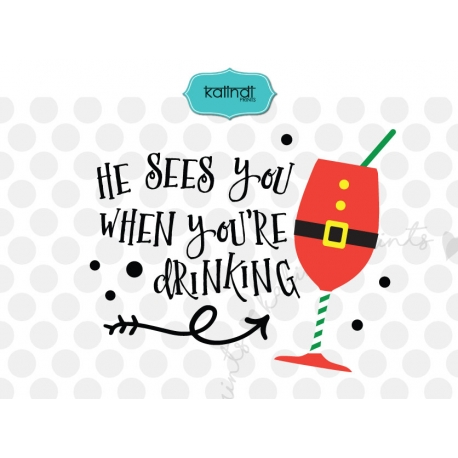 He sees you when you're drinking svg, Santa SVG, SVG