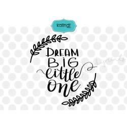 Dream big little one SVG, new baby SVG, newborn SVG