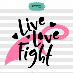 Live, Love, Fight SVG, cancer SVG