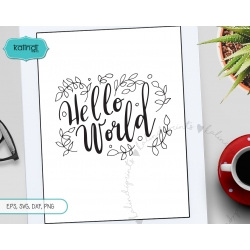 Hello world SVG, hand-lettered svg, new baby SVG, newborn SVG