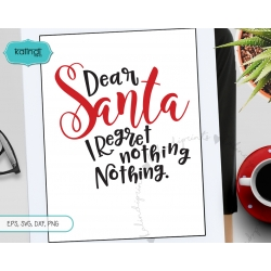 Dear Santa I regret nothing SVG, Santa SVG