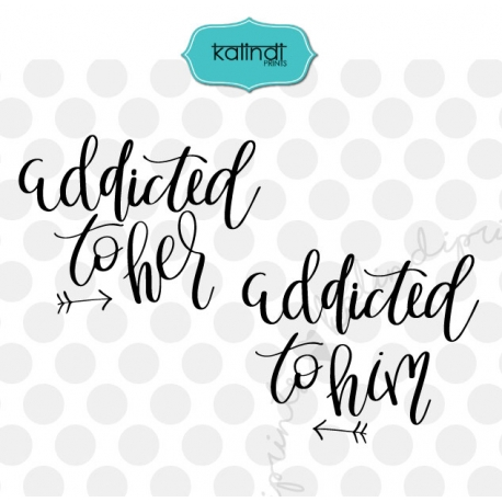 Addicted To Her Svg Addicted To Him Svg Hand Lettering Svg