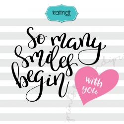 So many smiles begin with you svg, valentine svg, hand lettering svg, love svg, heart svg, heart dxf,