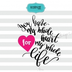 You have my heart svg, valentine svg, hand lettering svg, love svg, heart svg, heart dxf,