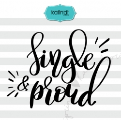 Single and proud svg, single svg, valentine SVG, hand lettering SVG, funny valentine SVG