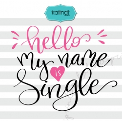 Hello my name is single svg, single svg, valentine SVG, hand lettering SVG, funny valentine SVG