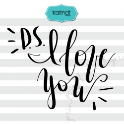 PS I love you svg, valentine SVG, hand lettering SVG, funny valentine SVG