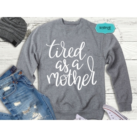 Tired as a mother SVG file, hand-lettered SVG, mother SVG, mother quotes clipart
