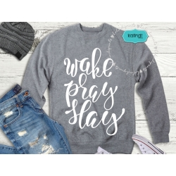 Wake pray slay SVG, positive quote svg