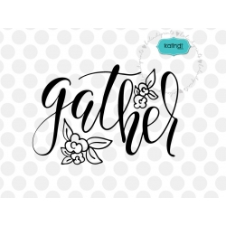 Gather SVG, thanksgiving SVG