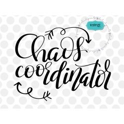 Chaos coordinator SVG, positive quote svg