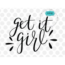 Get it girl SVG, positive quote svg