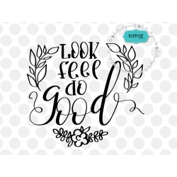 Look feel do good SVG, positive quote svg