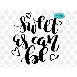 Sweet as can be SVG, hand-lettered, girl SVG