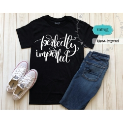 Perfectly imperfect svg, hand-lettered, positive quote svg
