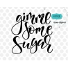 Gimme some sugar svg, valentine svg