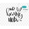 Mr bunny hop SVG, easter SVG, hand-lettered SVG