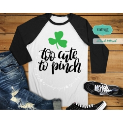 Too cute to pinch svg, st patricks day svg