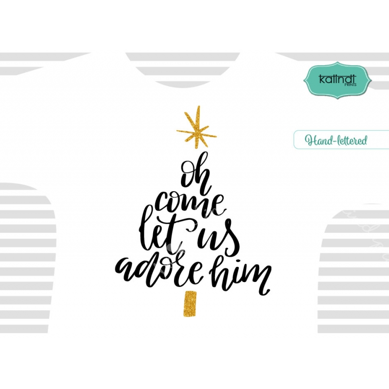 Oh Come Let Us Adore Him Svg Christmas Svg